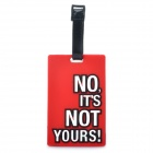 "Fashionable Secure Travel Suitcase ID Luggage Tag - ""NO, IT'S NOT YOURS!"" (Red)"