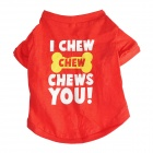 """I CHEW YOU"" Style Pet T-Shirt Clothes Apparel for Dog - Red (Size L)"