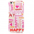 "MYTH IDEAS ""Happy Birthday"" Style Protective PC Back Case for Iphone 5 - Deep Pink + Red + White"
