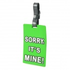 Sorry It's Mine Travel Suitcase Luggage ID Tag - Green