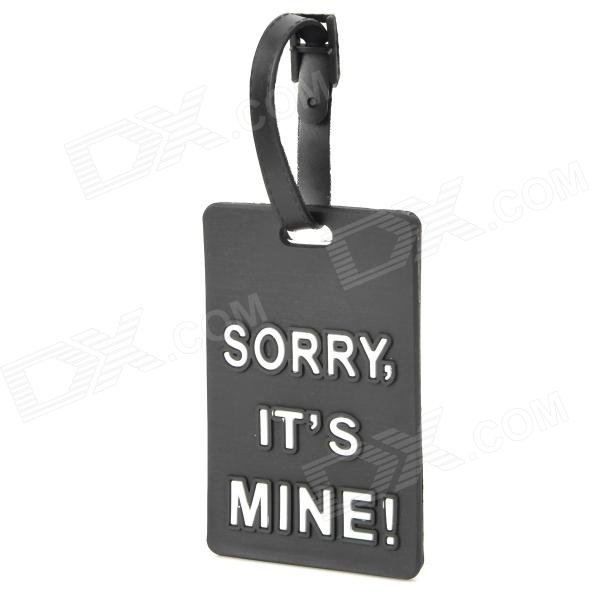 Sorry It's Mine Travel Suitcase Luggage ID Tag - Black