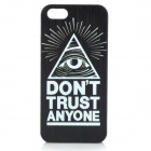 DON'T TRUST ANYONE Eye Style Protective Plastic Back Case for Iphone 5 - Dark Blue + White + Black