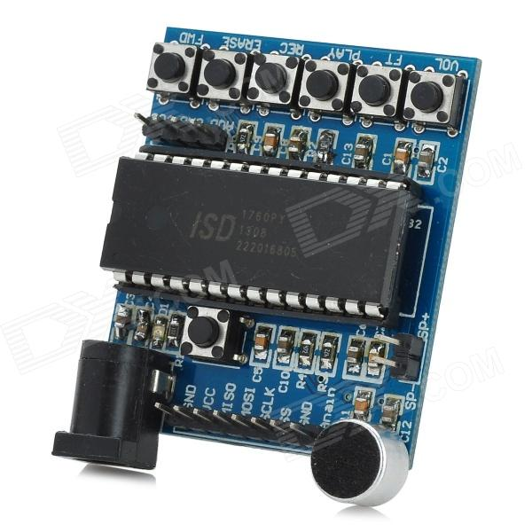 ISD1760 Audio Sound Recording Module w/ Microphone - Deep BlueBoards &amp; Shields<br>BrandN/AModelISD1760Quantity1 DX.PCM.Model.AttributeModel.UnitForm  ColorDeep BlueMaterialCopper-clad laminated board + componentsEnglish Manual / SpecYesOther FeaturesOn-board ISD1760 chipset; Designed with microphone, direct recording the voice; About 75s audio recording; Record, erase, play, FT straight, fast forward, reset, volume control and other functions; The main chip pin has drawn, you can control the operation via the microcontroller; High-quality natural voice restored, the module can be used as propaganda: Working voltage: 5VPacking List1 x Audio module board<br>