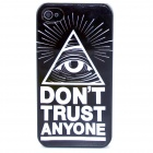 Don't Trust Any One Pattern Plastic Hard Case for IPHONE 4 / 4S