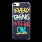 Stylish EVERYTHING Will BE OK Pattern Matte PC Back Case for IPHONE 5 / 5S - Black + Multicolored