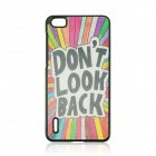"""DON'T LOOK BACK"" Pattern Protective PC Back Case for HUAWEI Honor 6 - Black + White + Multi-Color"