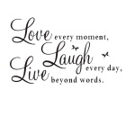 Love Every Moment, Laugh Every Day, Live Beyond Words Decals Wall Stickers - Black
