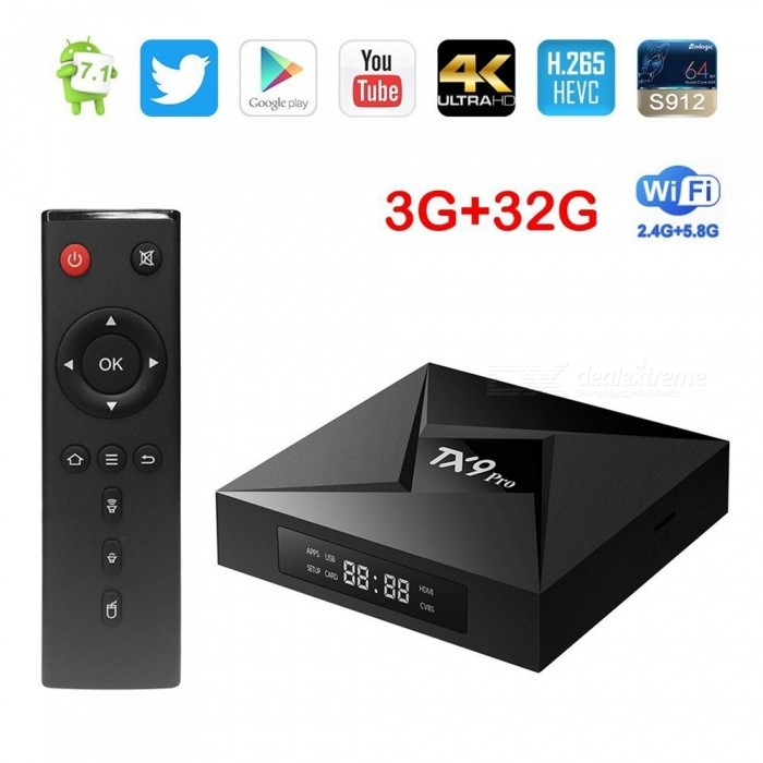 TX9 Pro Amlogic Octa-Core DDR3 Bluetooth V4.1 Wi-Fi Android 7.1 Set Top Box with 3GB RAM, 32GB ROM (UK Plug)Smart TV Players<br>Form  ColorBlackBuilt-in Memory / RAM3GBStorage32GBPower AdapterUK PlugModelT9X ProQuantity1 DX.PCM.Model.AttributeModel.UnitMaterialABSShade Of ColorBlackOperating SystemOthers,Android 7.1ChipsetAmlogic S912CPUOthers,ARM Cortex-A53Processor Frequency2.0GHzGPUARM Mali-T820MP3Menu LanguageEnglish,Others,English/French/German/Spanish/Italian etc. 24 languagesMax Extended Capacity128GBSupports Card TypeMicroSD (TF)Wi-Fi802.1.1 b/g/nBluetooth VersionOthers,Bluetooth V4.13G FunctionYesWireless Keyboard/Mouse2.4GAudio FormatsOthers,AACOGGWAVWMAFLACAPEAMR-NBAMR-WBVideo FormatsOthers,H.265H.264,3GPMKVMP4RMVBWMVRMM4VMPEG4MPEG2DIVXVC-1VOB4KAudio CodecsDTS,AC3,FLACVideo CodecsOthers,H.265H.264H.263HD MPEG4Picture FormatsOthers,JPEGGIFBMPPNGTIFFSubtitle FormatsMicroDVD [.sub],SubRip [.srt],Sub Station Alpha [.ssa],Sami [.smi]idx+subPGSOutput Resolution1080PHDMI2.0Power Supply5V 2APacking List1 x TX9 pro Android Box1 x UK Plug Power Adapter1 x HDMI Cable1 x Remote Control1 x User Manual<br>