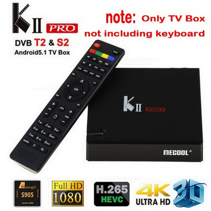 KII PRO DVB-T2 DVB-S2 2GB 16GB Android TV Box - Black (EU Plug)Smart TV Players<br>Form  ColorBlackBuilt-in Memory / RAM2GBStorage16GBPower AdapterEU PlugModelKII PROQuantity1 pieceMaterialPlasticShade Of ColorBlackOperating SystemAndroid 5.1ChipsetAmlogic S905 Quad-core 64-bitCPUCortex-A5Processor FrequencyAmlogic S905 Quad-core 64-bitGPUPenta-core ARM Mali  ®-450Menu LanguageEnglish,Others,Multi-languageRAM/Memory TypeDDR3 SDRAMMax Extended Capacity32GBSupports Card TypeMicroSD (TF)Wi-FiBuilt in 2.4G &amp;5G WiFi Support IEEE 802.11 b/g/n/acBluetooth VersionBluetooth V4.03G FunctionNoWireless Keyboard/MouseSupport mouse and keyboard via USB Support 2.4G wireless mouse and keyboard via 2.4G USB dongleAudio FormatsOthers,WAV/DDP/TrueHD/HD , MP3 , WMA , APE , FLAC , OGG , AC3 , DTS , AACVideo FormatsOthers,TS/ISO/ASF/DAT , RM , FLV , VOB , MPG , MPEG , RMVB , WMV , AVI , MKV , MOVAudio CodecsOthers,DTS , AC3 , FLACVideo CodecsOthers,MPEG-1 , MPEG-2 , MPEG-4 , VC-1 , H.265Picture FormatsOthers,JPEG , BMP , PNG , GIF , TIFFSubtitle FormatsOthers,SubRip [.srt] , Sami [.smi]idx+subPGSOutput Resolution4KHDMI2.0USBUSB 2.0Other Interface1. DC jack; 2. OPTICAL; 3. HDMI; 4. RJ45 port; 5. CVBS/L/R; 6. DVB-S2; 7. DVB-T2; 8. TF CARD; 9. 4x USB; 10. IR receiverPower SupplyDC Adapter (12V/1A)Packing List1 x TV box1 x Romote control1 x HDMI cable1 x Power adapter1 x English User manual<br>