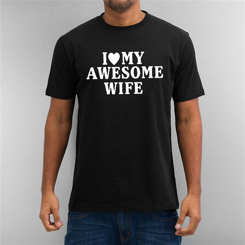 2019 Mens Summer T-shirt Personality Fashion Mens T-shirt I Love My Awesome Wife T-shirt Fun Gift To Send Men Shirt