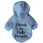 "LB-T0006 ""I Bark at Ugly People"" Pattern Fleece Hoodies T-Shirt for Pet Cat / Dog - Light Blue (M)"