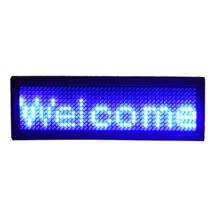 Professional LED Plate - Blue + BlackLCD, LED Display Module<br>Form  ColorBlue + BlackModel01Quantity1 DX.PCM.Model.AttributeModel.UnitMaterialHigh quality PVCScreen TypeGlossyScreen Size8.5 DX.PCM.Model.AttributeModel.UnitResolutionOthers,5V 500Working Voltage   AC 110~220 DX.PCM.Model.AttributeModel.UnitWorking Current10000 DX.PCM.Model.AttributeModel.UnitEnglish Manual / SpecYesDownload Link   canOther FeaturesThe name of the LED badges<br>Color white blue green, red<br>Display language in English/Chinese/traditional Chinese/Korean/Japanese language and all European countries<br>The material Shell use of high-quality PVC materials<br>Internal import wick high quality lithium battery<br>Charging time. 2 or 3 hours<br>Wide voltage; AC110-220 - v<br>Working time: 16 hours<br>Battery type: polymer physics battery rechargeable point, 240 ma / 3.7 V<br>Download information from the computer via USB cable can be directly, you can use the USB charging connected to computers.<br>But can be by charger<br>Display mode: rolling/fixed/snow/flash/keep action pattern.Packing List1 * LED the breastpiece1 * Optical disk1 * Small white box packing box1 * 80 cm long USB cable<br>